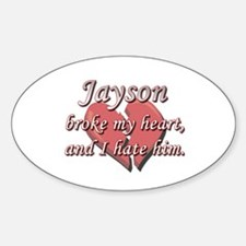 Jayson broke my heart and I hate him Decal