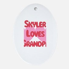 Skyler Loves Grandpa Oval Ornament