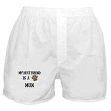 My best friend is a MUDI Boxer Shorts