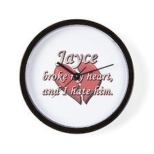 Jayce broke my heart and I hate him Wall Clock