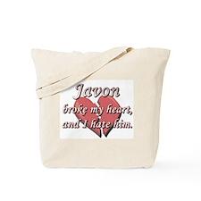 Javon broke my heart and I hate him Tote Bag