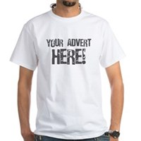 Your Advert Here! White T-Shirt