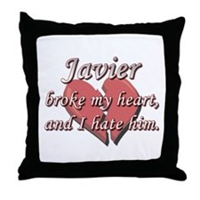 Javier broke my heart and I hate him Throw Pillow