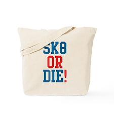 Sk8 or Die! Tote Bag