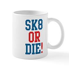 Sk8 or Die! Mug