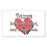 Jason broke my heart and I hate him Sticker (Recta