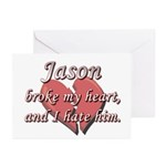 Jason broke my heart and I hate him Greeting Cards