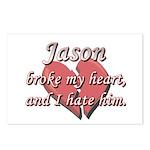 Jason broke my heart and I hate him Postcards (Pac