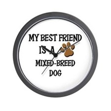 My best friend is a MIXED-BREED DOG Wall Clock