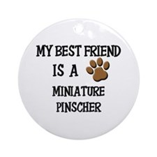My best friend is a MINIATURE PINSCHER Ornament (R