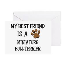 My best friend is a MINIATURE BULL TERRIER Greetin
