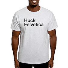 Huck Felvetica (Black) T-Shirt