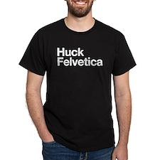 Huck Felvetica (White) T-Shirt