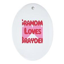 Grandma Loves Brayden Oval Ornament