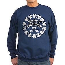 St Pats Happy Birthday To Me Sweatshirt