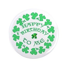 "St Pats Happy Birthday To Me 3.5"" Button"