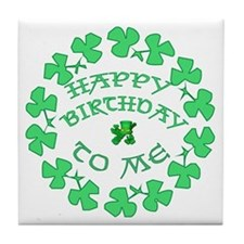 St Pats Happy Birthday To Me Tile Coaster