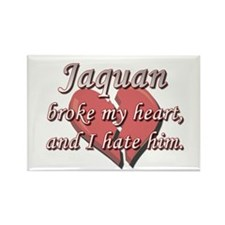 Jaquan broke my heart and I hate him Rectangle Mag