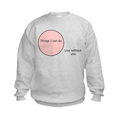 I Can't Live Without You Sweatshirt