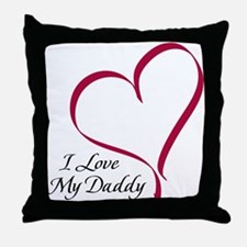 I Love My Daddy Heart Throw Pillow