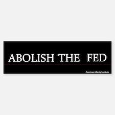 """Abolish the Fed"" Bumper Bumper Bumper Sticker"