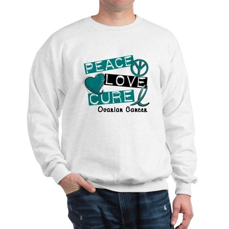 PEACE LOVE CURE Ovarian Cancer (L1) Sweatshirt