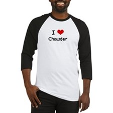 I LOVE CHOWDER Baseball Jersey