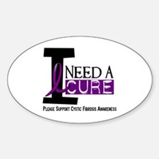 I Need A Cure CYSTIC FIBROSIS Oval Decal