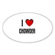 I LOVE CHOWDER Oval Decal