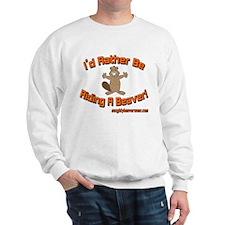 Rather Be Riding A Beaver Sweatshirt