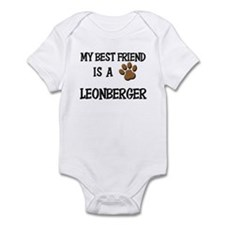 My best friend is a LEONBERGER Infant Bodysuit