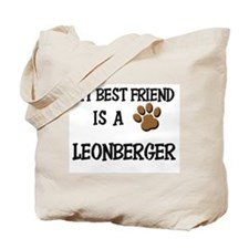 My best friend is a LEONBERGER Tote Bag