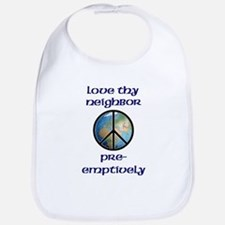 Love Thy Neighbor Pre-emptively Bib