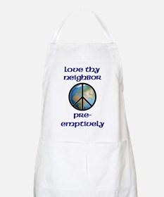Love Thy Neighbor Pre-emptively BBQ Apron