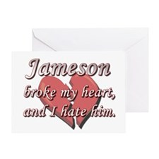 Jameson broke my heart and I hate him Greeting Car