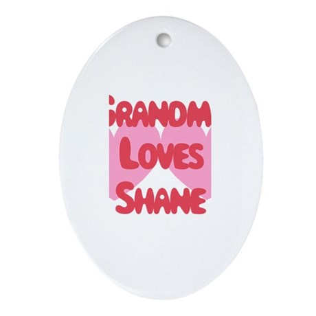 Grandma Loves Shane Oval Ornament