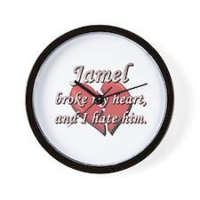 Jamel broke my heart and I hate him Wall Clock