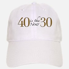 40 is the new 30 Baseball Baseball Cap