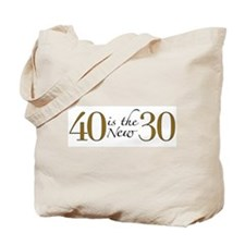 40 is the new 30 Tote Bag