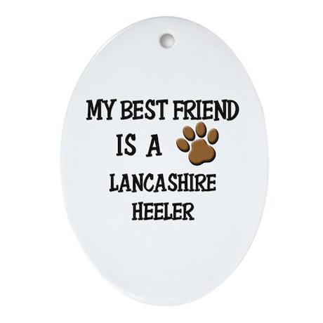 My best friend is a LANCASHIRE HEELER Ornament (Ov