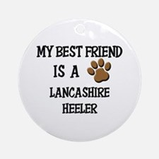 My best friend is a LANCASHIRE HEELER Ornament (Ro