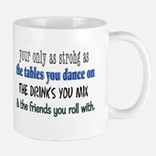 you are only as strong as Mug