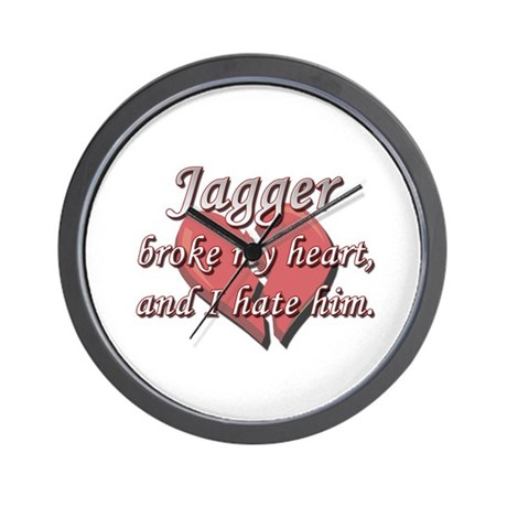 Jagger broke my heart and I hate him Wall Clock