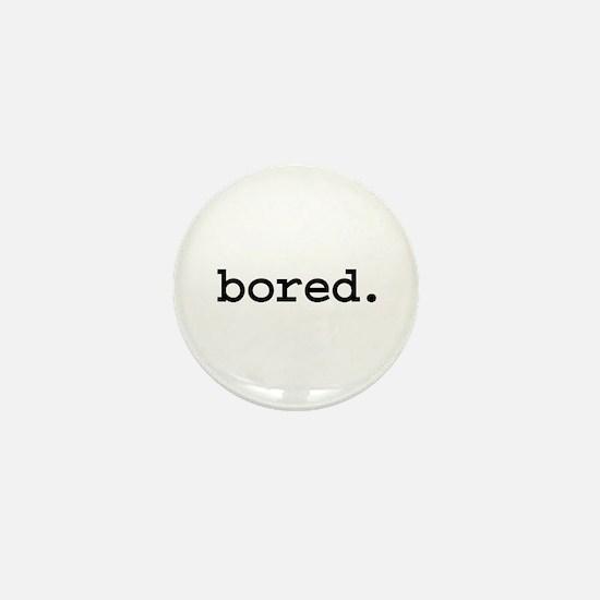 bored. Mini Button