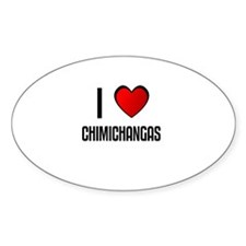 I LOVE CHIMICHANGAS Oval Decal