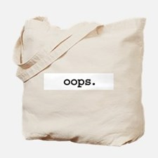 oops. Tote Bag