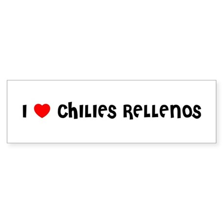 I LOVE CHILIES RELLENOS Bumper Sticker