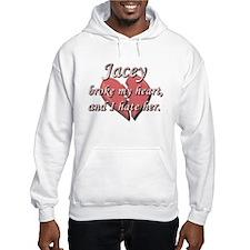 Jacey broke my heart and I hate her Hoodie Sweatshirt
