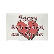 Jacey broke my heart and I hate her Rectangle Magn