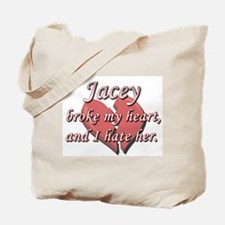 Jacey broke my heart and I hate her Tote Bag